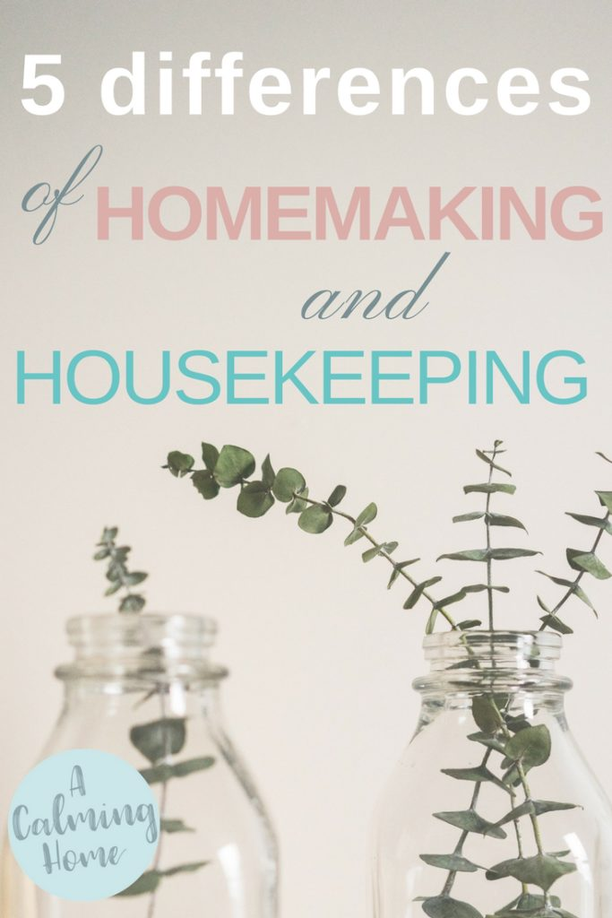 5 differences of homemaking and housekeeping