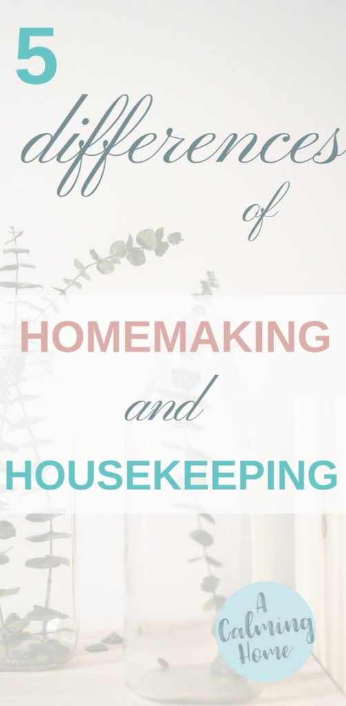 differences of homemaking and housekeeping