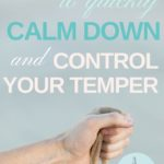 5 steps you can do to quickly calm down and control your temper