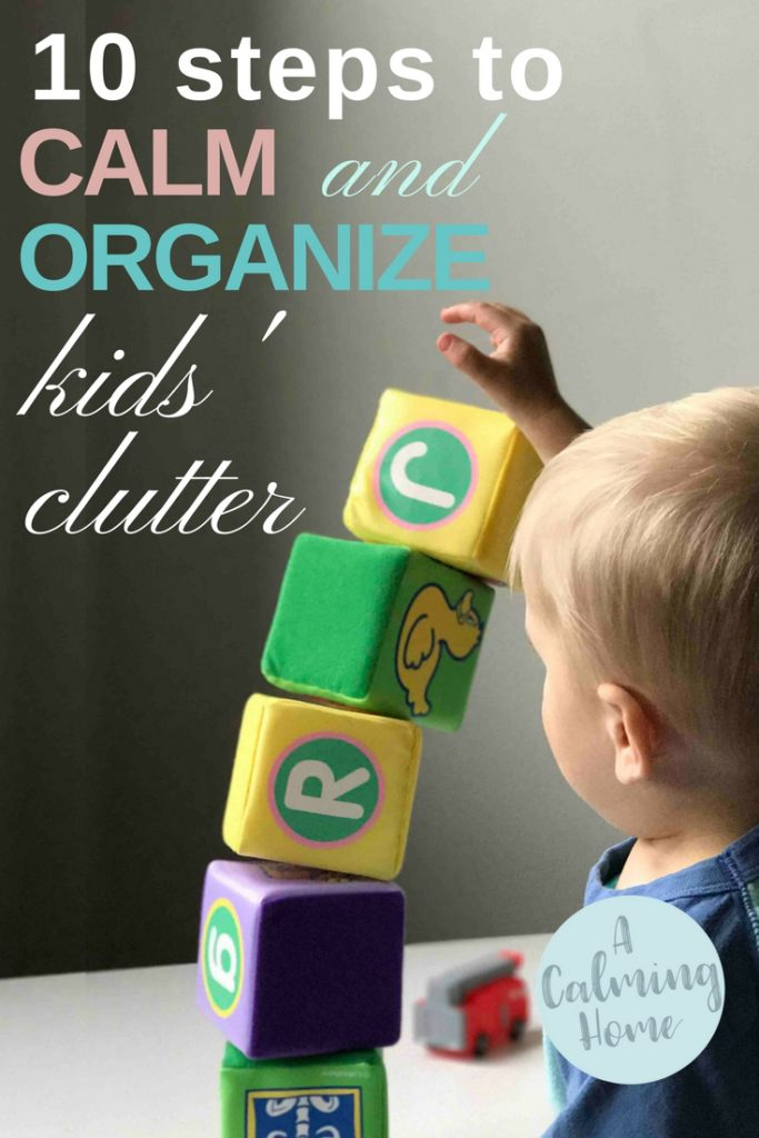 steps to organize and calm kids clutter
