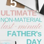 5 Non-Material Last-Minute Father's Day Gift Ideas