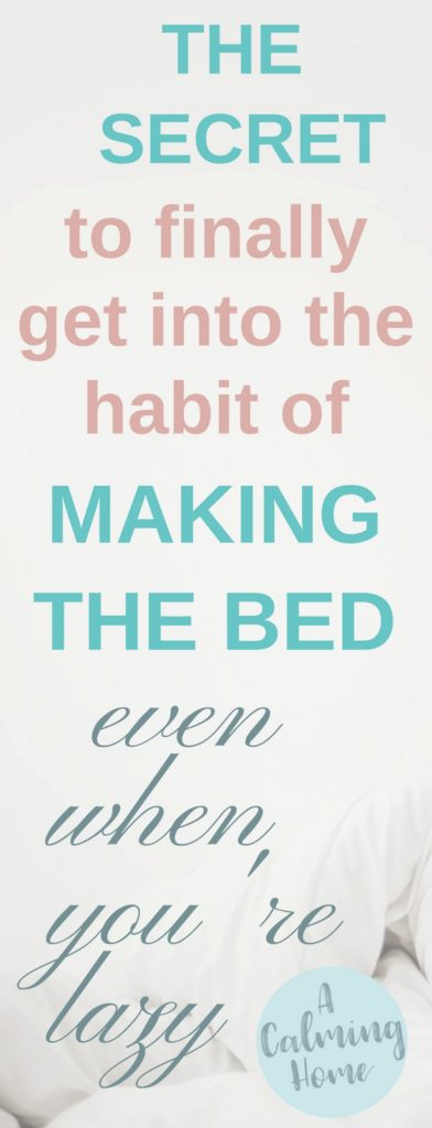 how to get into the habit to make the bed even when you're lazy
