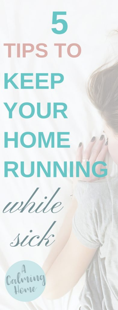 tips to manage home and keep it running while sick